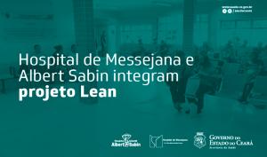 Projeto Lean será implantado em mais dois hospitais do Governo do Ceará